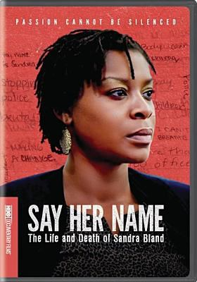 Say her name the life and death of Sandra Bland