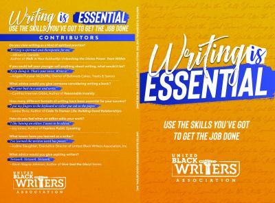 Writing is essential : how to use what you've got to get the job done.