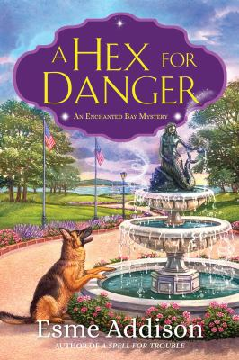 Hex for danger : an Enchanted Bay mystery.