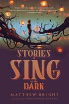 Stories to sing in the dark.