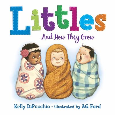 Cover of the book, Littles and How They Grow by Kelly DiPucchio
