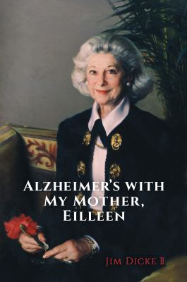 Alzheimer's with my mother, Eilleen