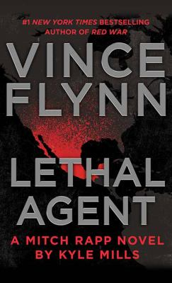 Lethal agent : a Mitch Rapp novel by Kyle Mills.