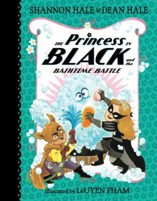 Princess in Black and the bathtime battle.