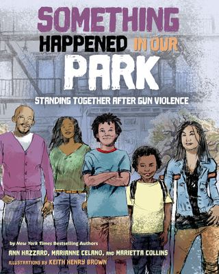 Something happened in our park : standing together after gun violence