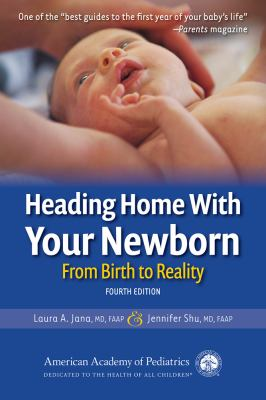 Heading home with your newborn : from birth to reality
