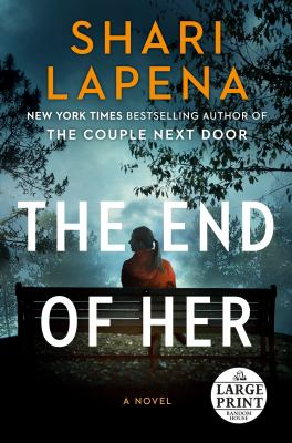 End of her : a novel.