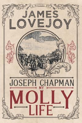 Joseph Chapman, my molly life : a novel
