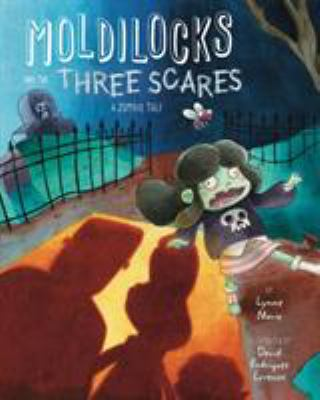 Moldilocks and the three scares : a zombie tale