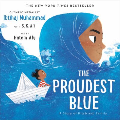 Proudest blue : a story of hijab and family.