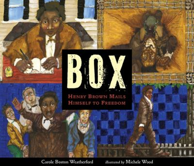 Box : Henry Brown mails himself to freedom.