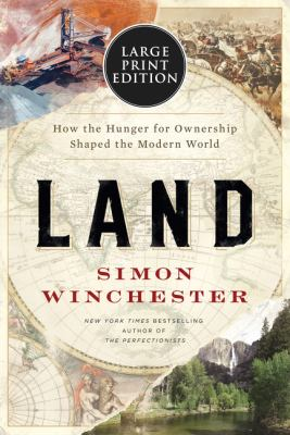 Land : how the hunger for ownership shaped the modern world.