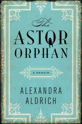 Book Cover for The Astor Orphan