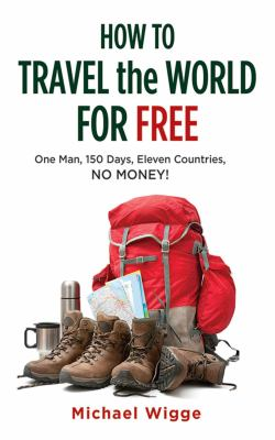 Book Cover for How to Travel the World for Free