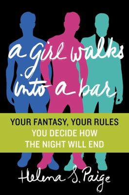 A Girl Walks into a Bar: Your Fantasy, Your Rules