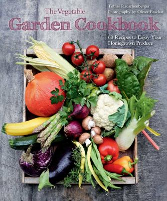 Vegetable Garden Cookbook